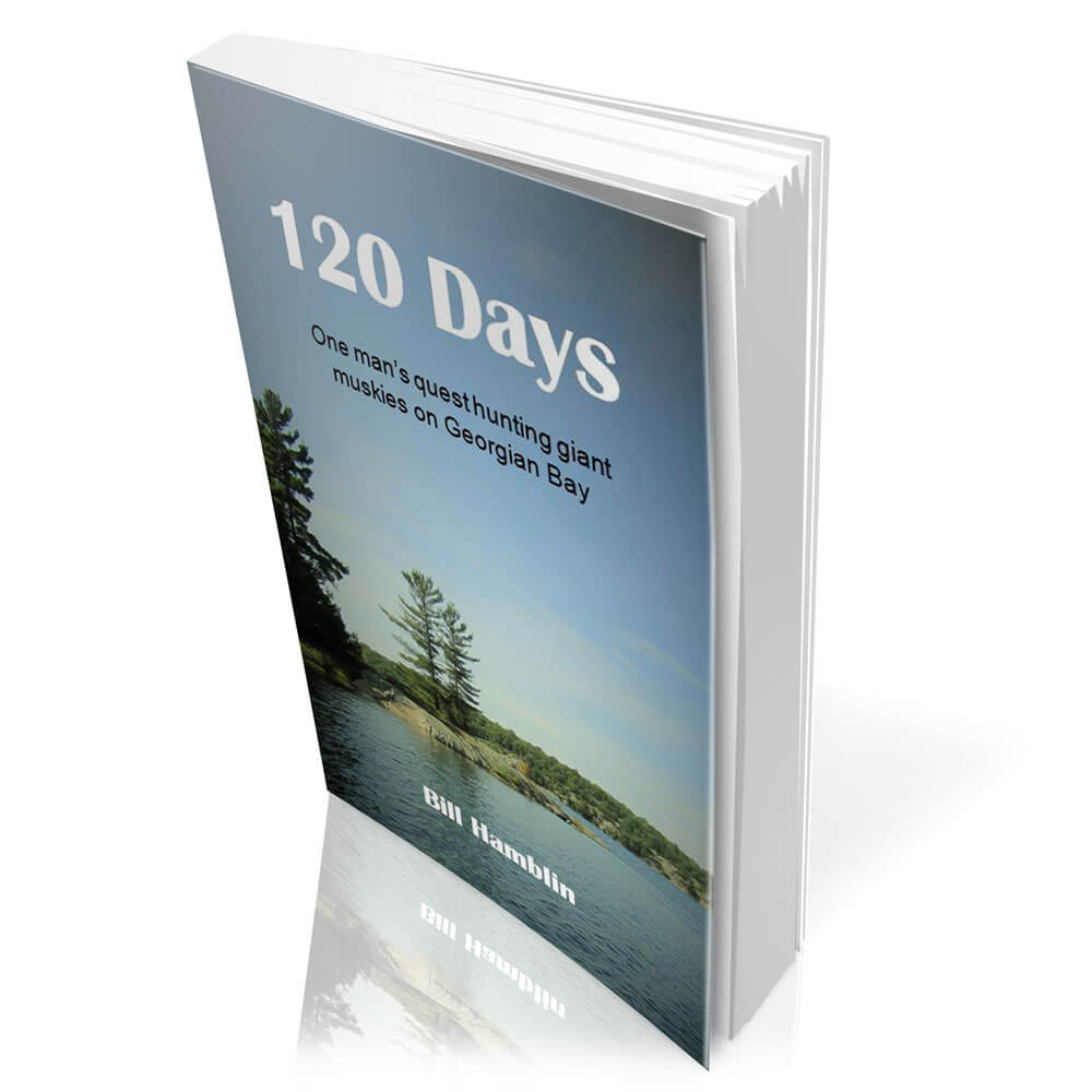 120 Days: One man's quest hunting giant muskies on Georgian Bay - by Bill Hamblin - Paperback facing left